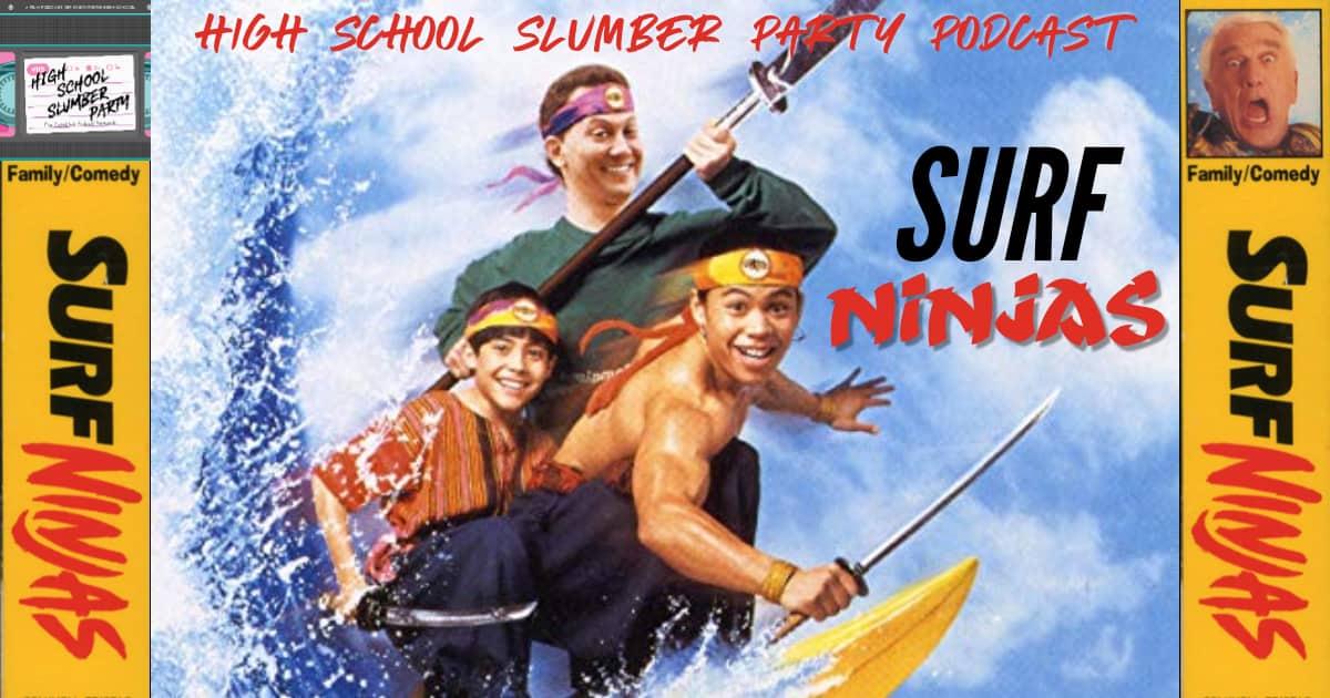 High School Slumber Party #089 – Surf Ninjas (1993)