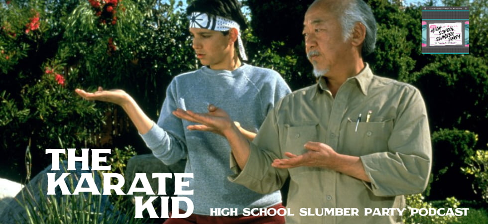 High School Slumber Party #090 – The Karate Kid (1984)