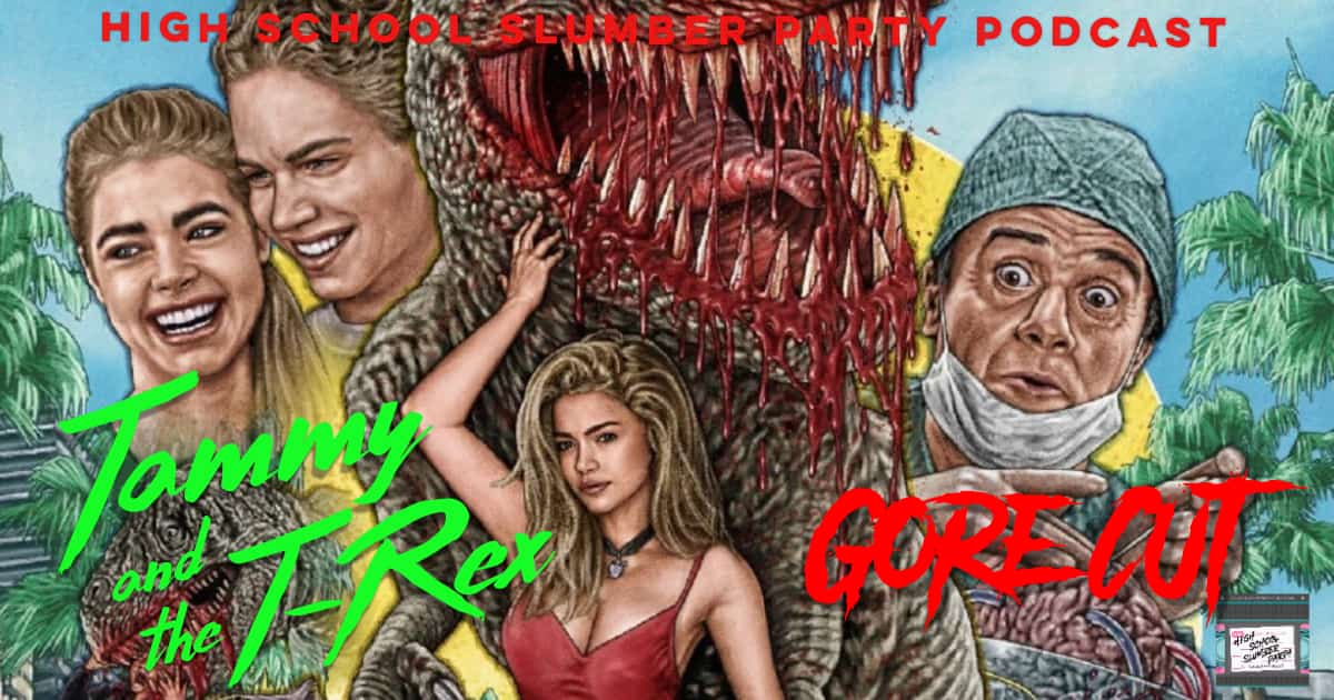 High School Slumber Party #091 – Tammy and the T-Rex: Gore Cut (1994/2019)