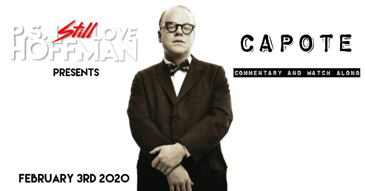 P.S. I Still Love Hoffman #027 – Capote (2005)