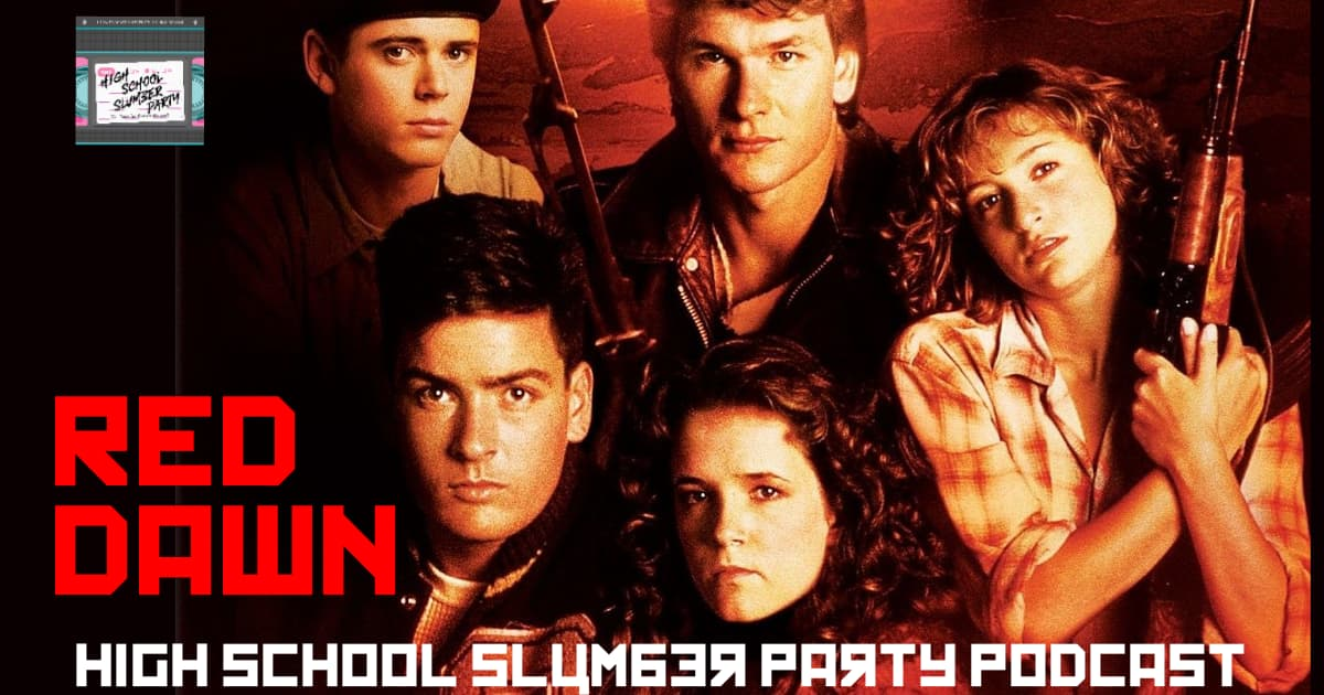 High School Slumber Party #093 – Red Dawn (1984)