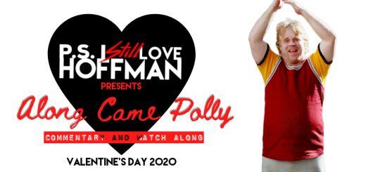 P.S. I Still Love Hoffman #028 – Along Came Polly (2004)