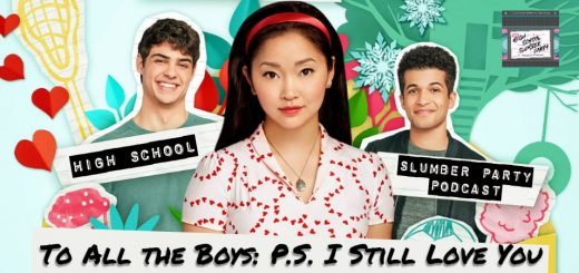 High School Slumber Party #095 – To All the Boys: P.S. I Still Love You (2020)
