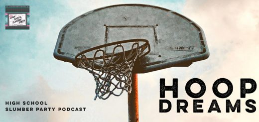 High School Slumber Party #098 – Hoop Dreams (1994)