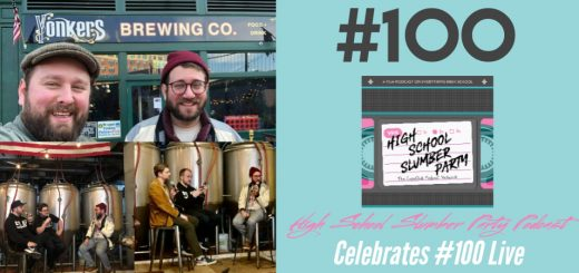 High School Slumber Party #100 – High School Slumber Party Celebrates 100 Episodes Live!