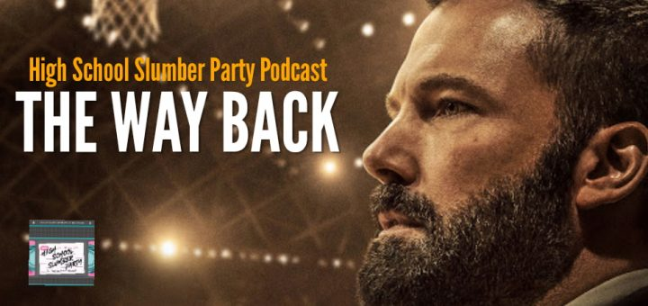 High School Slumber Party #101 – The Way Back (2020)