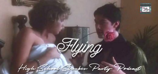 High School Slumber Party #109 – Flying (1986)