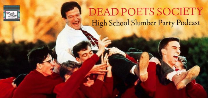 High School Slumber Party #112 – Dead Poets Society (1989)