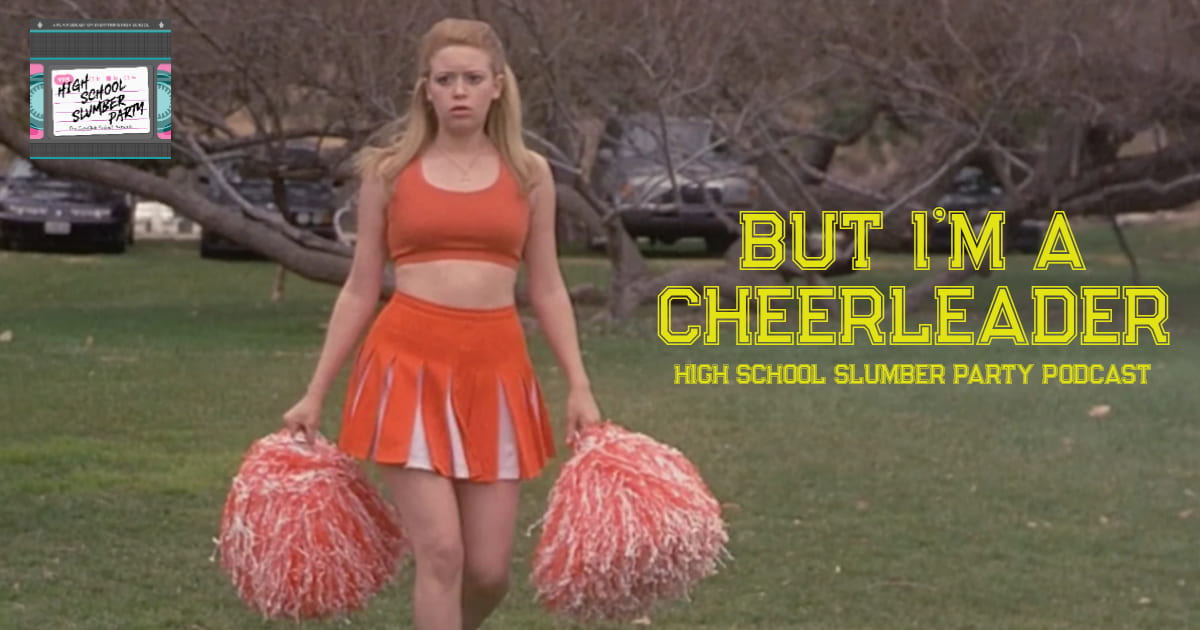 High School Slumber Party #117 – But I'm a Cheerleader (1999)