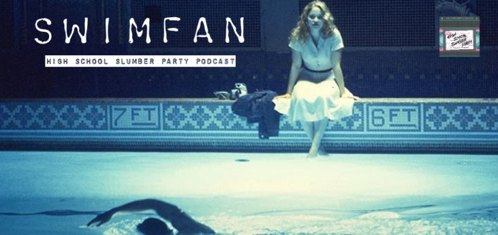 High School Slumber Party #143 – Swimfan (2002)
