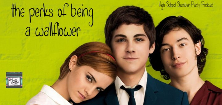 High School Slumber Party #110 – The Perks of Being a Wallflower (2009)