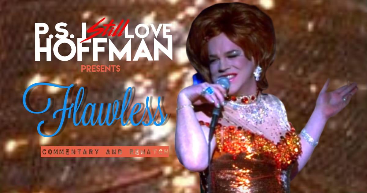 P.S. I Still Love Hoffman #035 – Flawless (1999)
