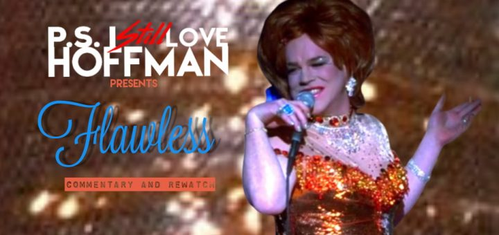 P.S. I Still Love Hoffman #035 – Flawless (1999)