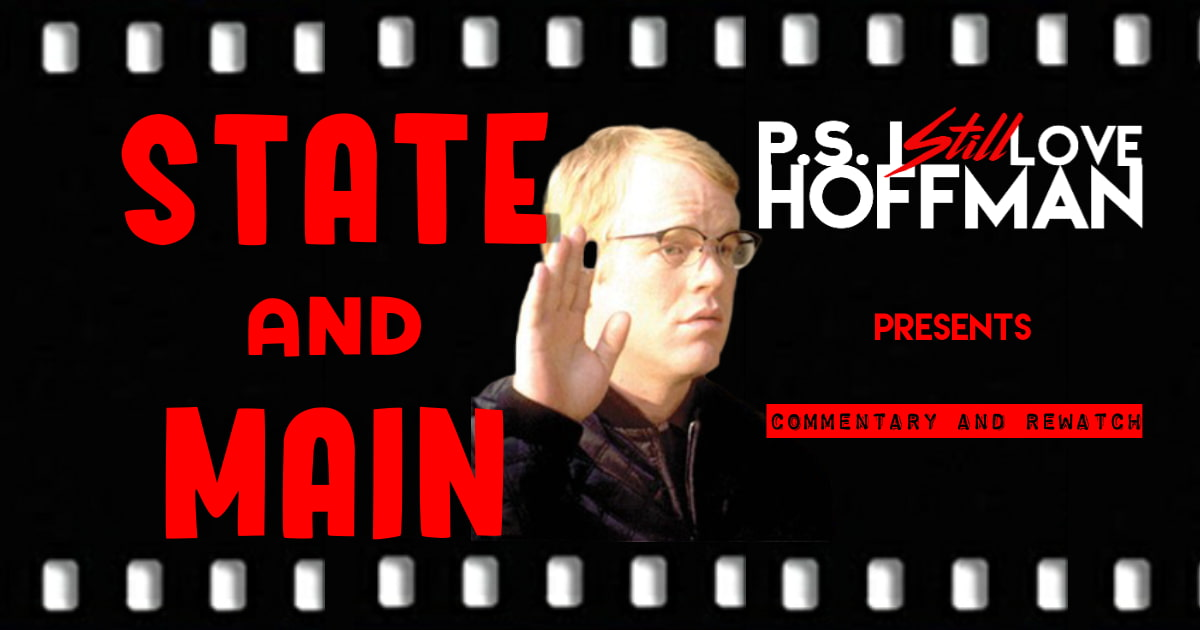 P.S. I Still Love Hoffman #036 – State and Main (2000)