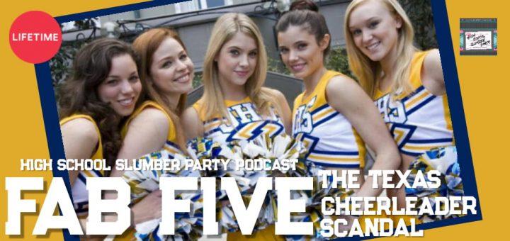 High School Slumber Party #121 – Fab Five: The Texas Cheerleader Scandal (2008)