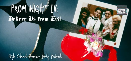 High School Slumber Party #122 – Prom Night IV: Deliver Us From Evil (1992)