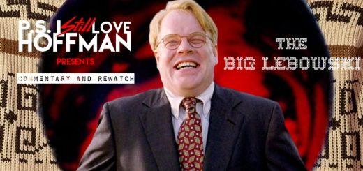 P.S. I Still Love Hoffman #038 – The Big Lebowski (1998)