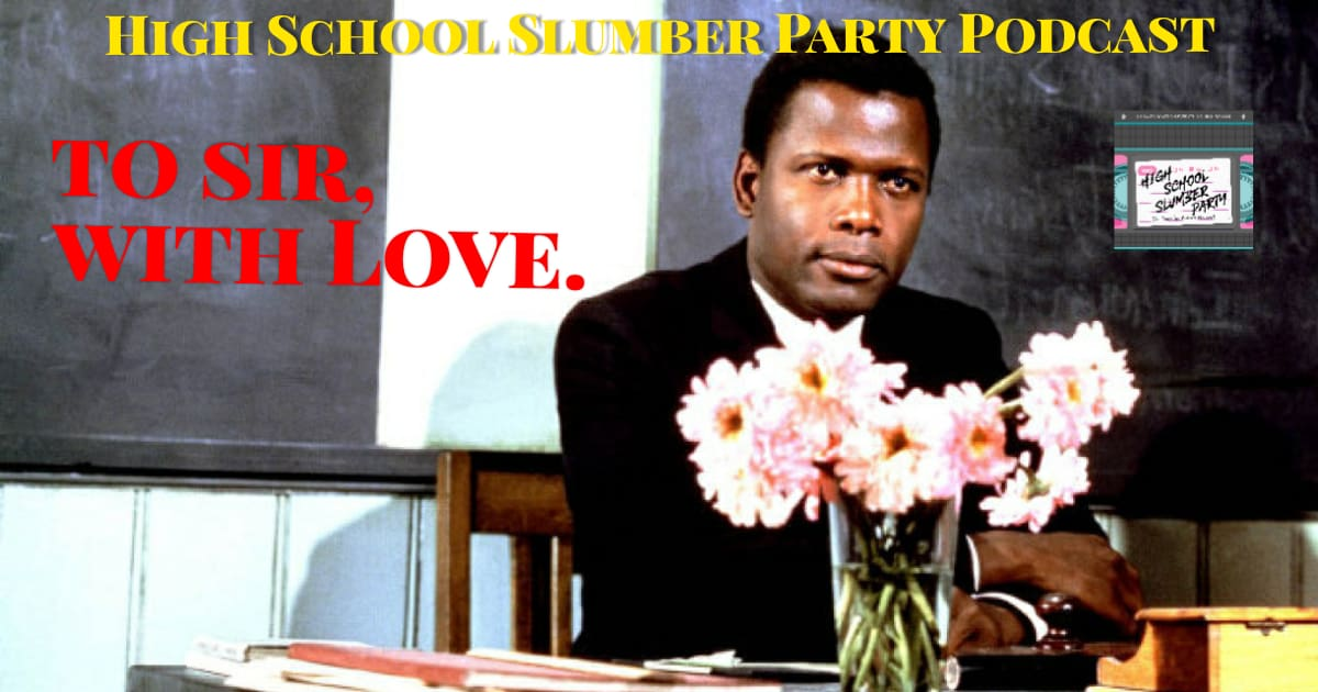 High School Slumber Party #124 – To Sir, With Love (1967)