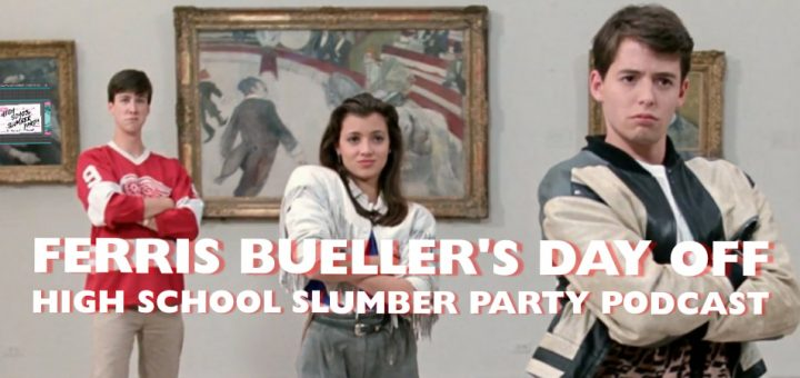 High School Slumber Party #126 – Ferris Bueller's Day Off (1986)
