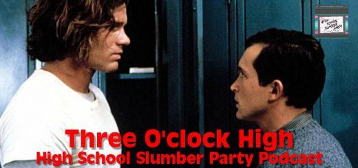 High School Slumber Party #128 – Three O'Clock High (1987)