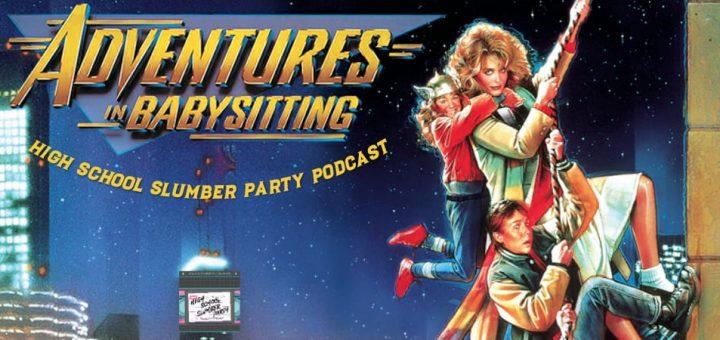 High School Slumber Party #129 – Adventures in Babysitting (1987)