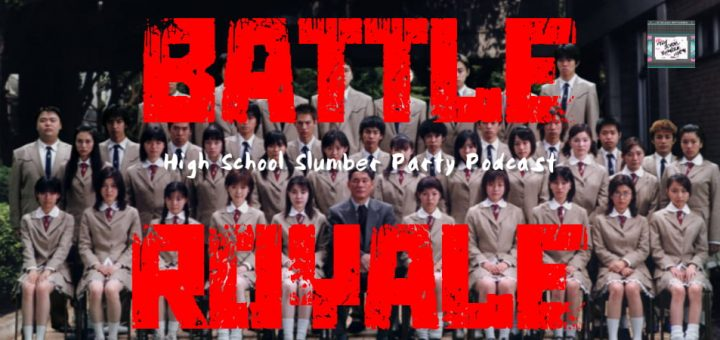 High School Slumber Party #130 – Battle Royale (2000)