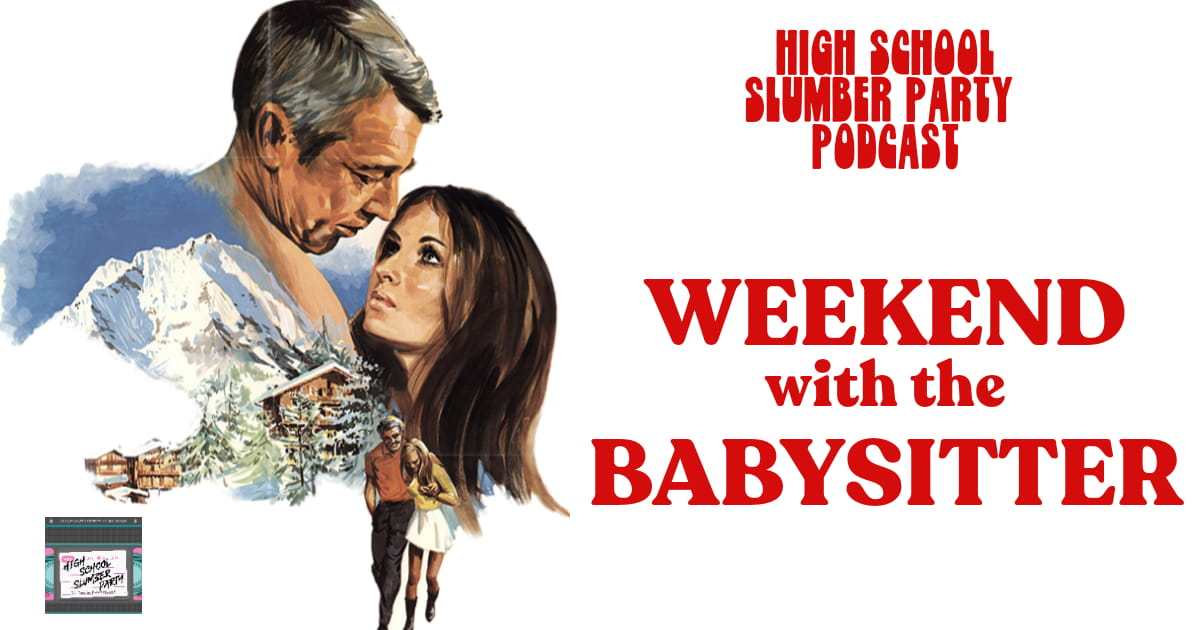 High School Slumber Party #131 – Weekend with the Babysitter (1970)