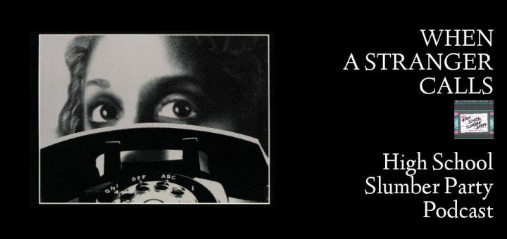 High School Slumber Party #133 – When a Stranger Calls (1979)