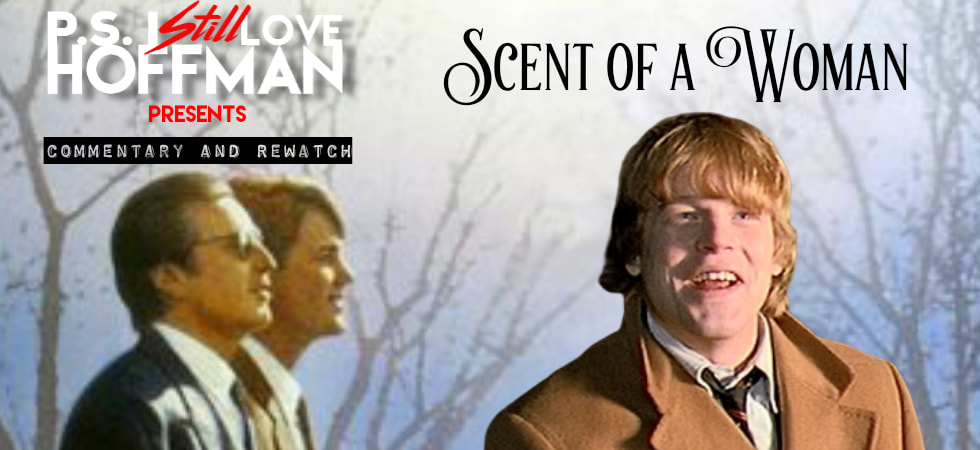 P.S. I Still Love Hoffman #041 – Scent of a Woman (1992)