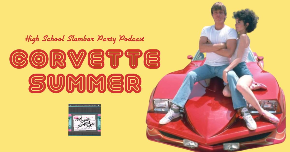 High School Slumber Party #140 – Corvette Summer (1978)