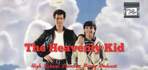 High School Slumber Party #141 – The Heavenly Kid (1985)