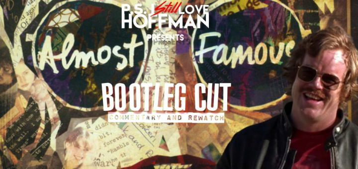P.S. I Still Love Hoffman #043 – Almost Famous: Bootleg Cut (2000)