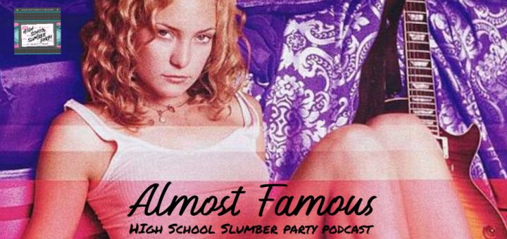 High School Slumber Party #147 – Almost Famous (2000)