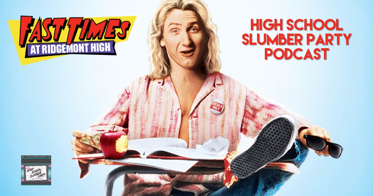 High School Slumber Party #148 – Fast Times at Ridgemont High (1982)
