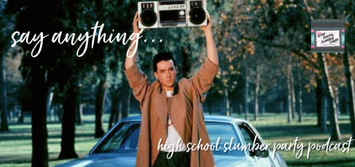 High School Slumber Party #149 – Say Anything... (1989)