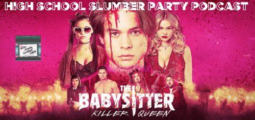 High School Slumber Party #150 – The Babysitter: Killer Queen (2020)