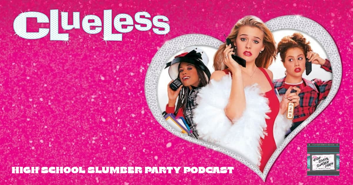 High School Slumber Party #152 – Clueless(1995)