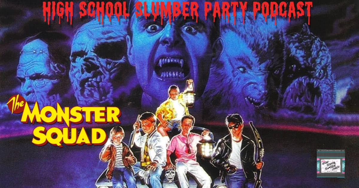 High School Slumber Party #154 – The Monster Squad (1987)