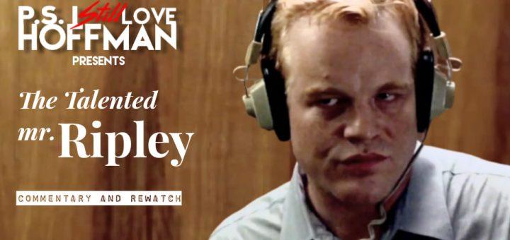 P.S. I Still Love Hoffman #045– The Talented Mr. Ripley (1999)