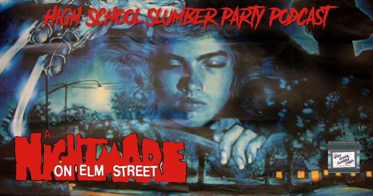 High School Slumber Party #155 – A Nightmare on Elm Street (1982)