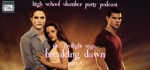 High School Slumber Party #159 – The Twilight Saga: Breaking Dawn Part 1 (2011)