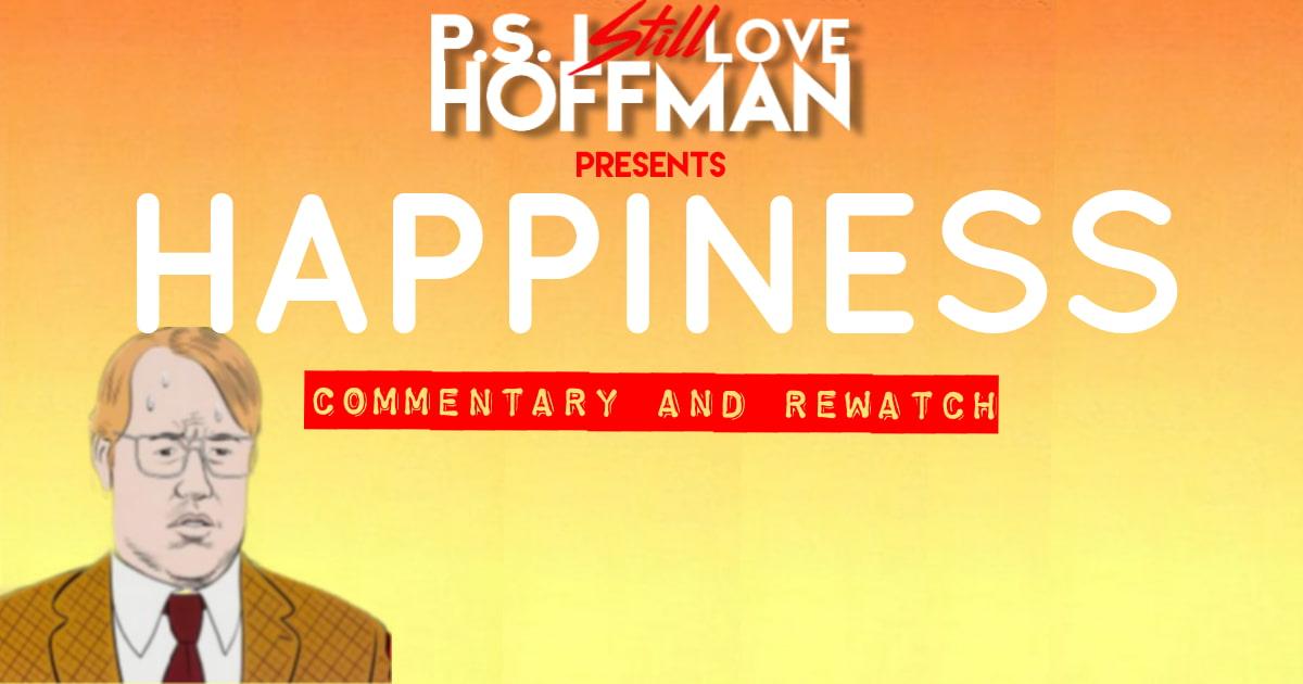 P.S. I Still Love Hoffman #047 – Happiness (1998)