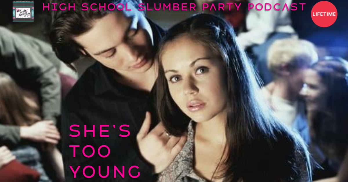 High School Slumber Party #165 – She's Too Young (2004)