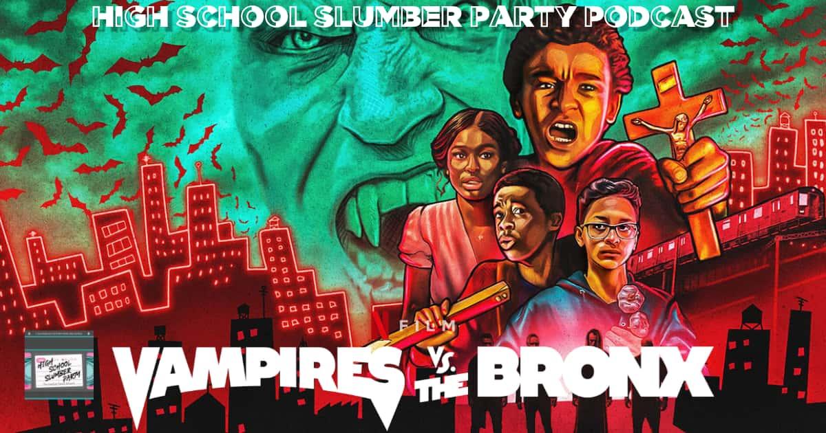 High School Slumber Party #166 – Vampires vs. The Bronx (2020)