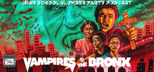 High School Slumber Party #166 – Vampires vs. The Bronx (2020)