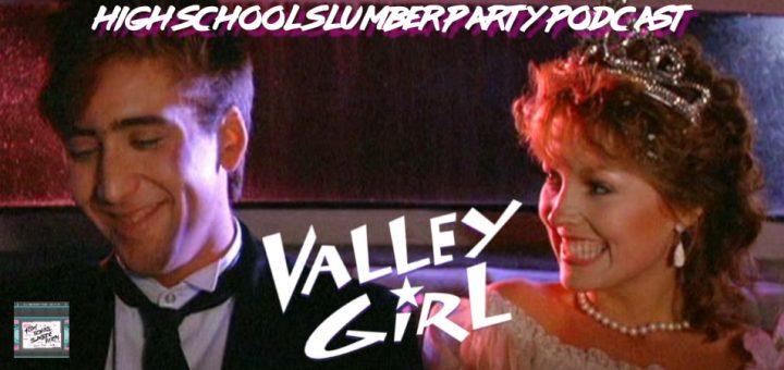 High School Slumber Party #168 – Valley Girl (1983): Part 2