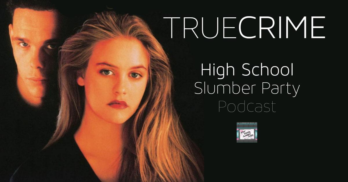 High School Slumber Party #169 – True Crime (1995)