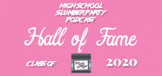 High School Slumber Party #170 – Hall of Fame Class of 2020