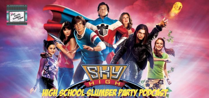 High School Slumber Party #171 – Sky High (2005)