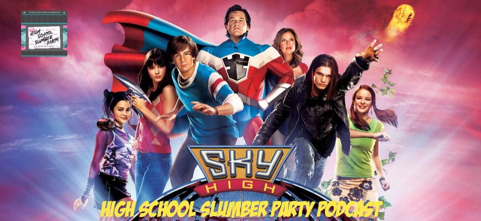 High School Slumber Party #171 – Sky High (2005)
